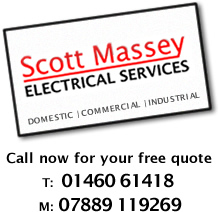 Scott Massey Electrical Services, Domestic, Commercial, Industrial - Call now for your free quote on 01460 61418 or 07889 119269